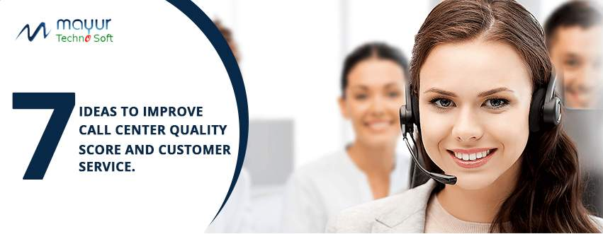 7 Ideas to Improve Call Center Quality Score and Customer Service