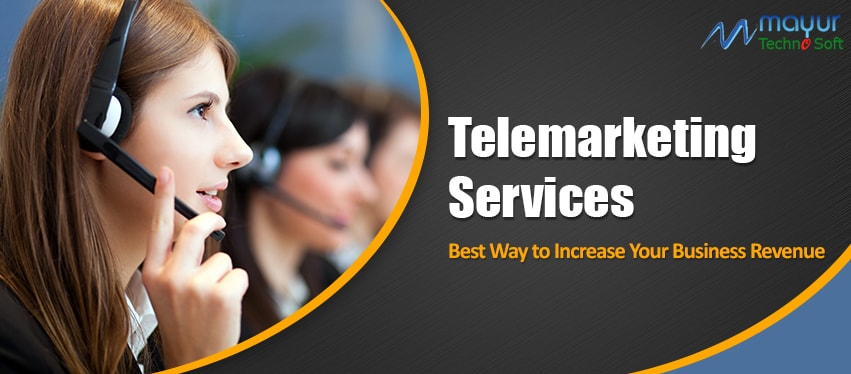 Telemarketing Services : Best Way to Increase Your Business Revenue